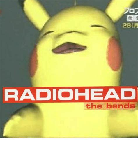 Radiohead Meme - ft 1 28月 radiohead the bends dank meme on sizzle