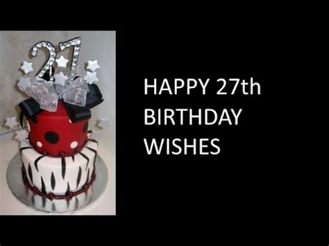 27th Birthday Quotes Happy 27th Birthday Wishes Youtube
