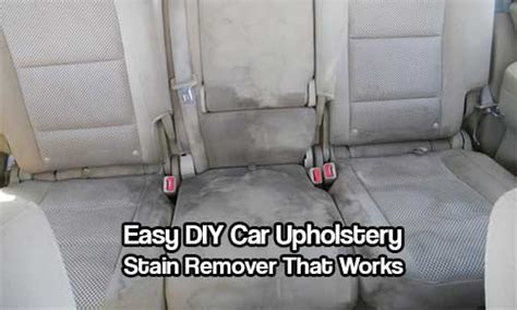 Best Stain Remover For Car Interior by Easy Diy Car Upholstery Stain Remover That Works