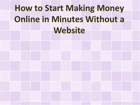 Start Making Money Online - how to start making money online in minutes without a website