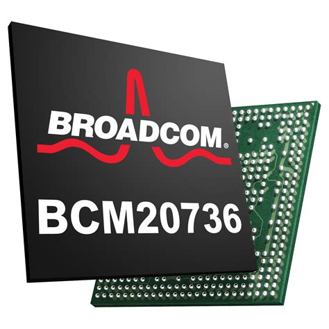New Innovation In Broadcom Chips bcm20736