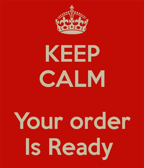 Your Is keep calm your order is ready poster keep