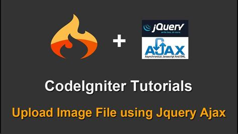codeigniter tutorial upload image codeigniter tutorial upload image file using jquery ajax