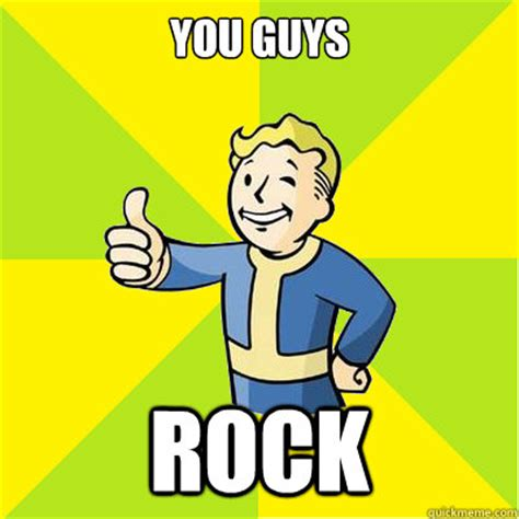 You Rock Meme - you guys rock fallout new vegas quickmeme