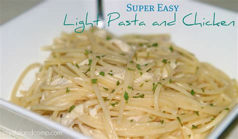 easy light dinner ideas light chicken and pasta dinner super easy
