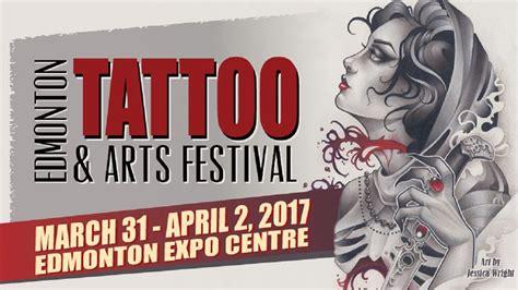 edmonton tattoo and arts festival the edmonton tattoo and arts festival opens up shop this