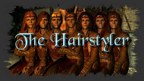 The Hairstyler by The Hairstyler At Skyrim Nexus Mods And Community