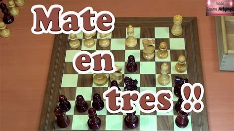 las mejores partidas de ajedrez youtube jaque mate en tres movimientos entrenamiento de ajedrez