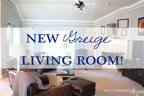 greige living room living room greige paint update well groomed home