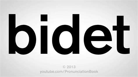 Bidet Pronounce how to pronounce bidet