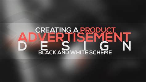 tutorial on online advertising photoshop tutorial advertisement design black and white