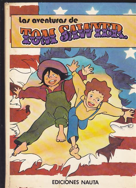 libro las aventuras de tom las aventuras de tom sawyer libro en comic color by adaptaci 243 n infantil en comic dela novela