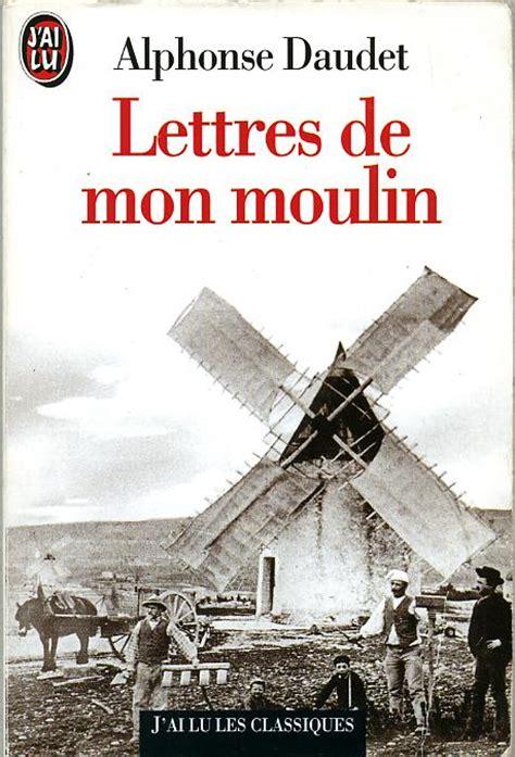 les lettres de mon moulin libro libraccio it lettres de mon moulin by alphonse daudet consus france