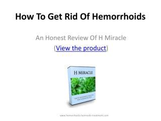 ppt how to get rid of hemorrhoids naturally and
