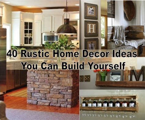 40 diy rustic home decor ideas our daily ideas