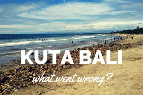 kuta the worst place in bali adventurous kate steer clear of kuta bali
