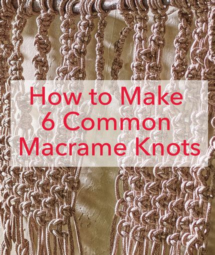 How To Macreme - how to make 6 common macrame knots and patterns