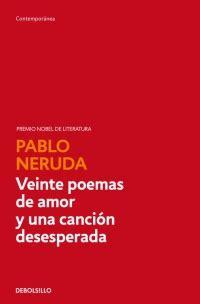 veinte poemas de amor 8499896871 veinte poemas de amor y una canci 243 n desesperada megustaleer