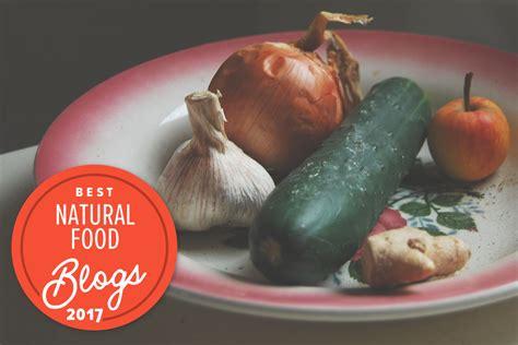 best organic food the best food blogs of 2017