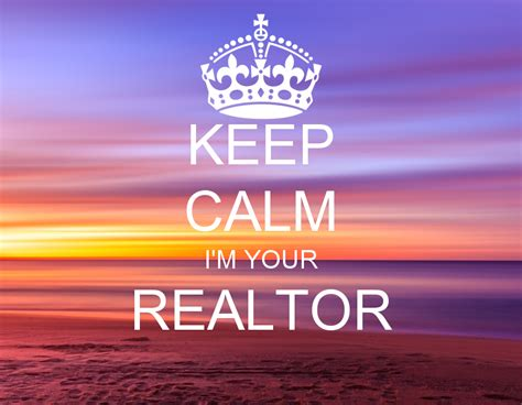 how to be a realtor keep calm i m your realtor poster stan keep calm o matic