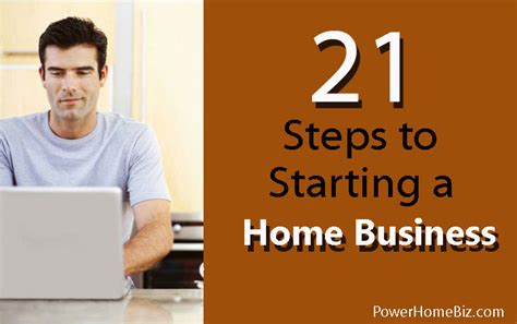 start business from home 21 steps to starting a home business powerhomebiz com