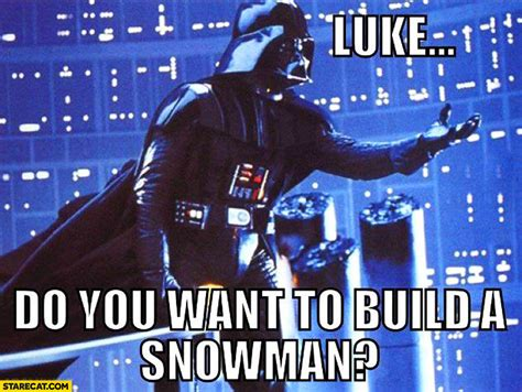 Star Wars Christmas Meme - darth vader luke do you want to build a snowman