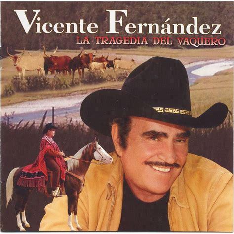 vicente fernandez album covers la tragedia del vaquero vicente fernandez mp3 buy full