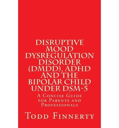 mood swings in children with adhd disruptive mood dysregulation disorder dmdd adhd and