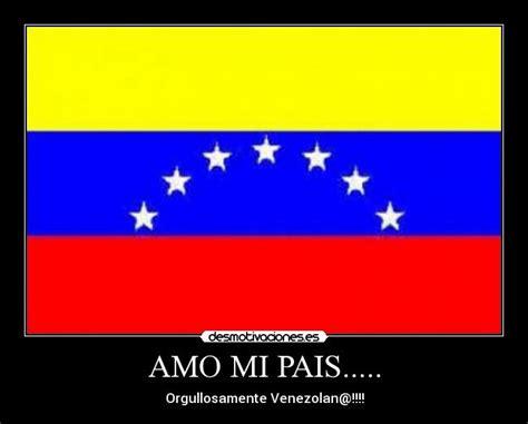 imagenes yo amo venezuela amo mi pais desmotivaciones