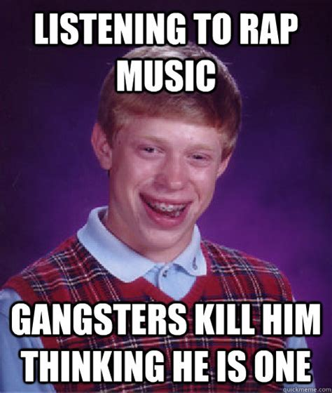 Meme Rap Songs - listening to rap music gangsters kill him thinking he is