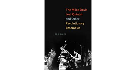 the davis lost quintet and other revolutionary ensembles books book release bob gluck corbett vs dempsey