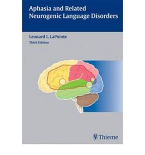 aphasia and related neurogenic language disorders books 1000 images about speech pathology textbooks on