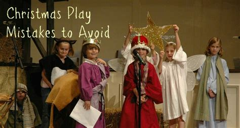 christmas play scripts 5 mistakes to avoid christianity
