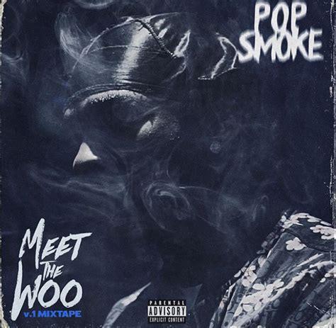 pop smoke announces meet  woo volume  mixtape