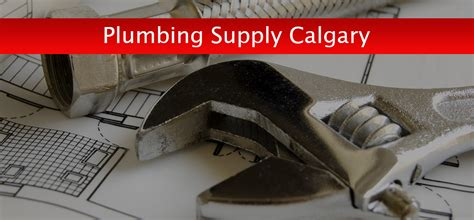 Plumbing Supply Stores Calgary by Plumbing Supply Calgary