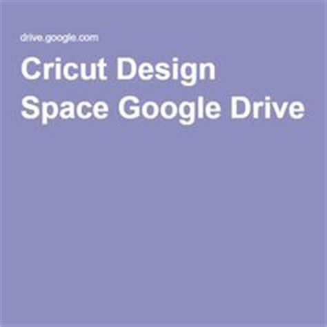 cricut design space google drive 1000 images about cricut explore freebies on pinterest