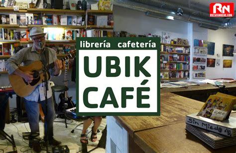 ubik libreria ubik caf 233 librer 237 a cafeter 237 a ruzafa noche salir