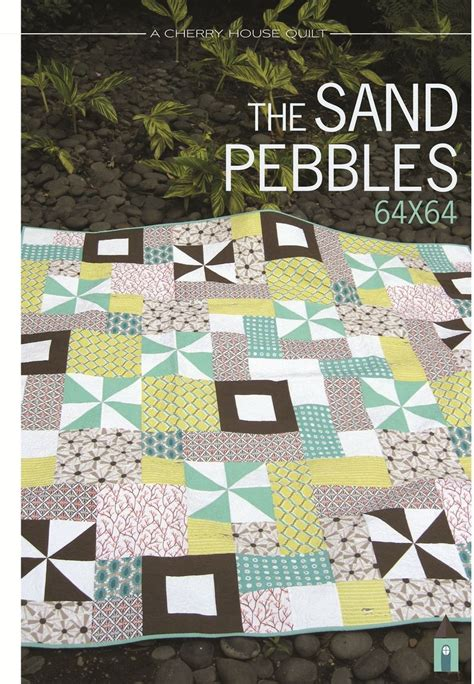 Cherry House Quilts by Cherry House Quilts Sand Pebbles Quilt Pattern Now