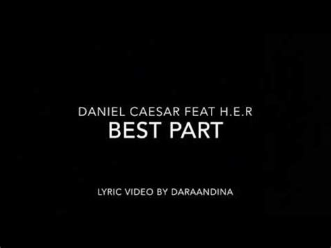 Best Part Lyrics Video | lyrics best part daniel caesar ft h e r youtube