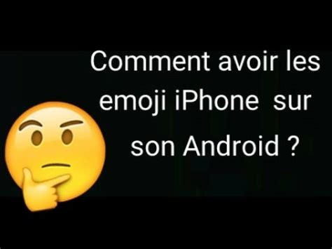 emoji youtube comments root comment avoir les emoji iphone sur son android