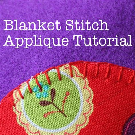 embroidery applique tutorial best 25 blanket stitch ideas on embroidery