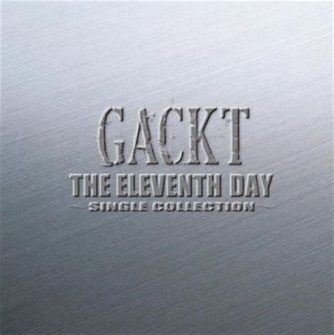[Album] GACKT   THE ELEVENTH DAY?SINGLE COLLECTION