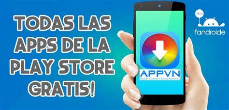 apk gratis descargar appvn apk aplicaciones gratis de la play store