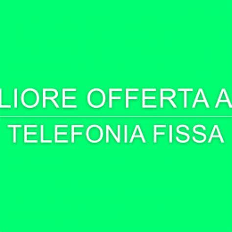 migliore offerta per telefonia mobile telefonia ecco la migliore offerta adsl d italia adsl