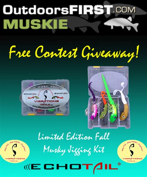 Free Tackle Giveaway - vibrations tackle free echotail fall giveaway muskie fishing