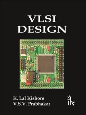 vlsi layout design jobs in india vlsi design 2nd edition by k lal kishore v s v