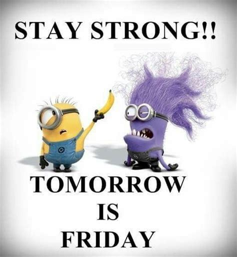 Tomorrow Is Friday Meme - 53 best images about thursday on pinterest minions