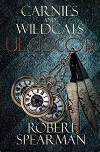 Carnies And Wildcats Ulciscor carnies and wildcats ulciscor by robert spearman just