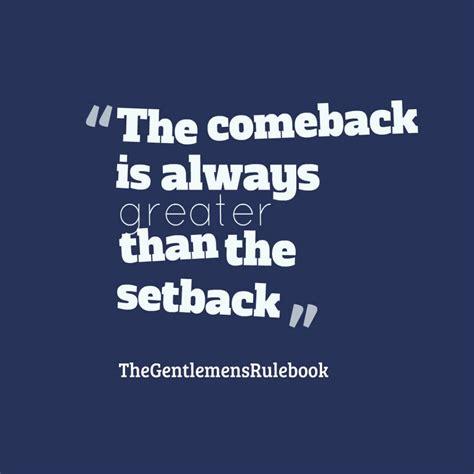 The Come Back picture 187 comeback vs setback
