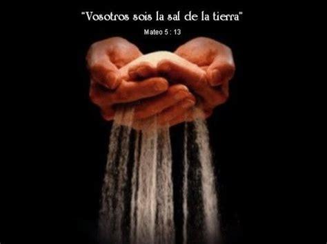 la sal de la somos la sal de la tierra pastor jesus mendoza youtube